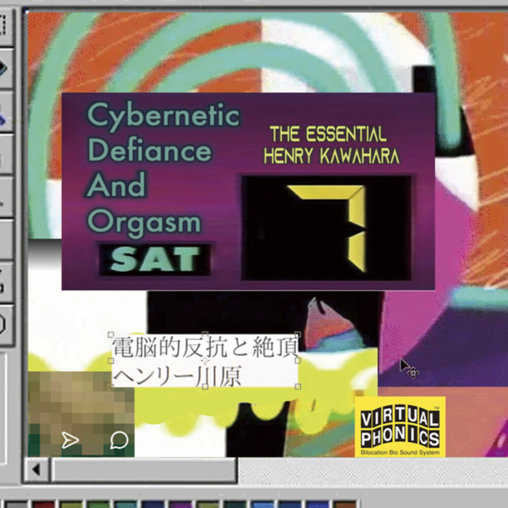 Henry Kawahara - Cybernetic Defiance & Orgasm: Essential Henry
