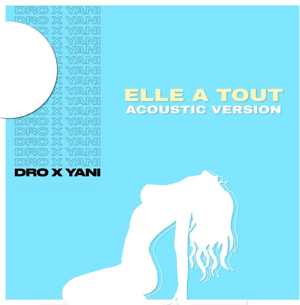 Dro X Yani - Elle a Tout (Acoustic Version)