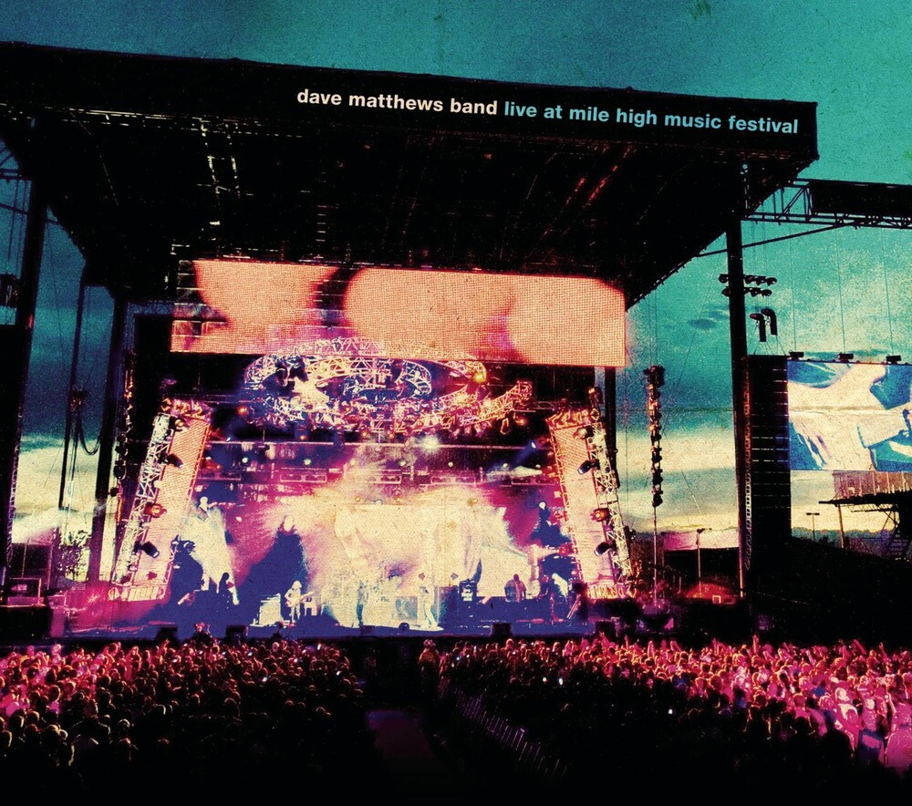 Dave Matthews Band - Live at Mile High Music Festival