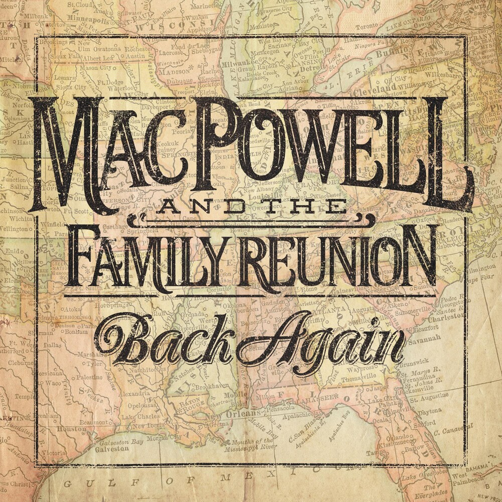 Mac Powell & The Family Reunion - Back Again