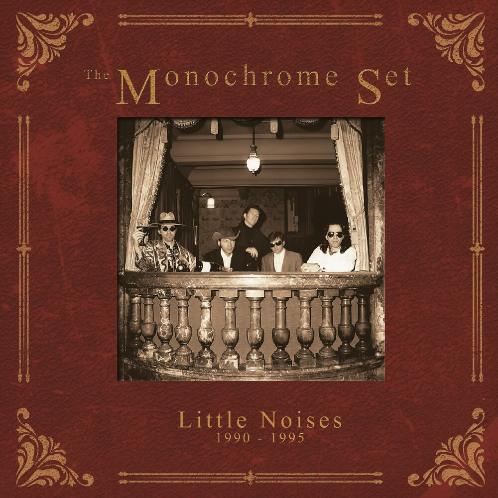 Monochrome Set - Little Noises 1990-1995 (Box) (Uk)