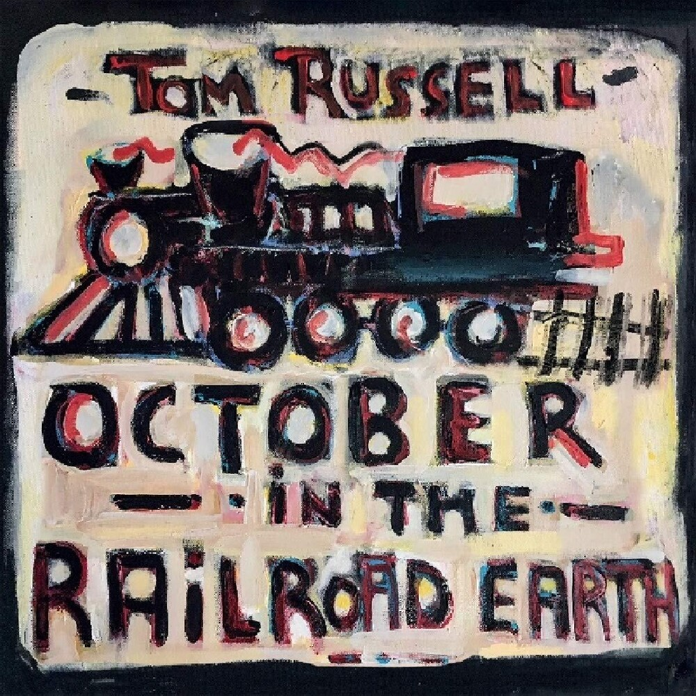 Tom Russell - October In The Railroad Earth [Import LP]