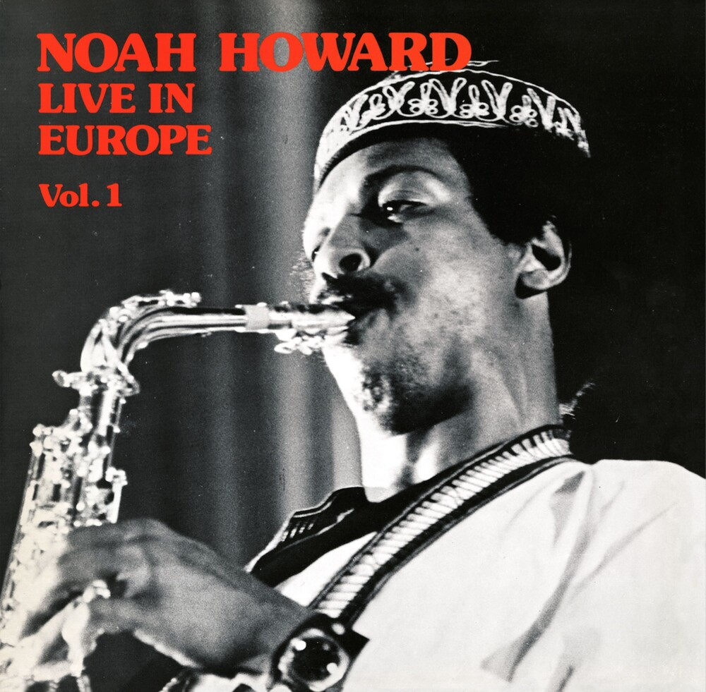 Noah Howard - Live In Europe Vol. 1 [Limited Edition] [Remastered]