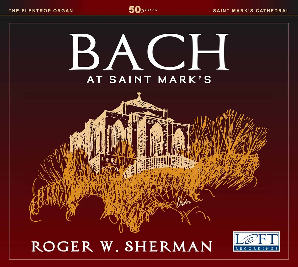 Roger W. Sherman - Bach At Saint Mark's