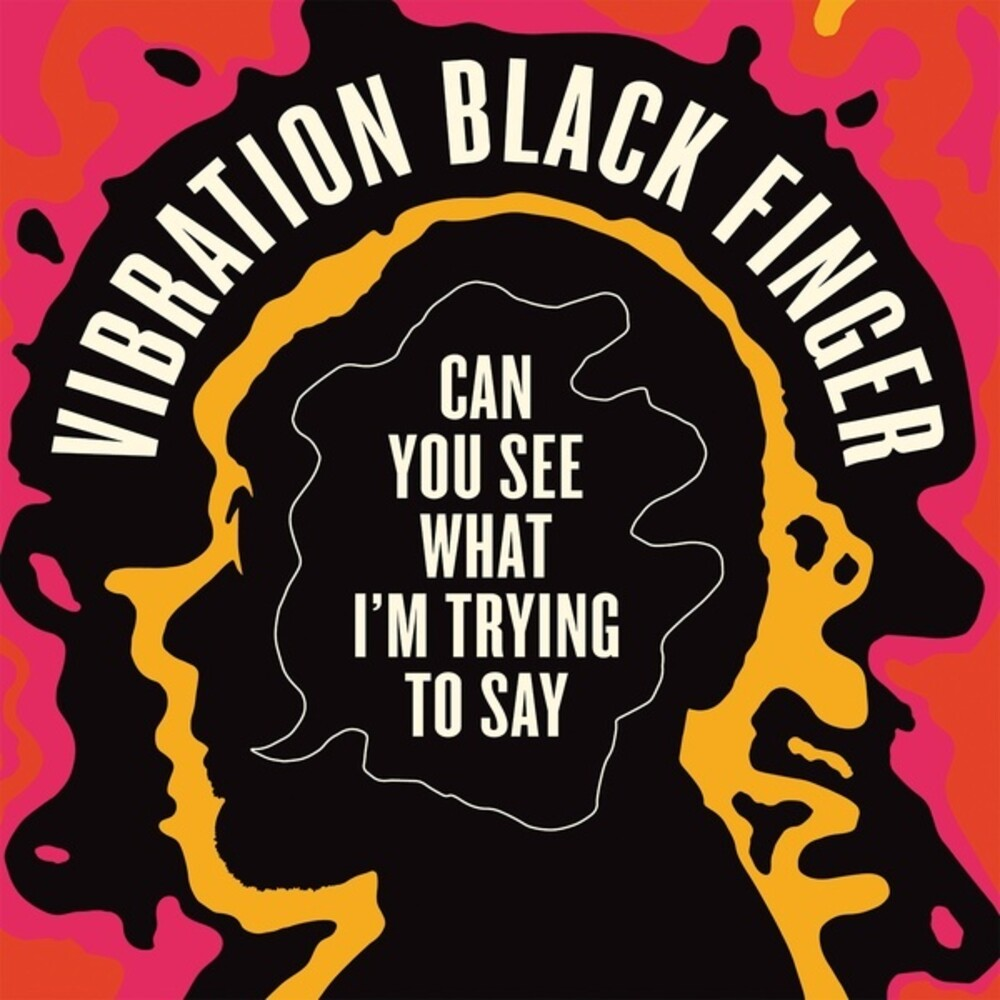 Vibration Black - Can You See What I'm Trying To Say
