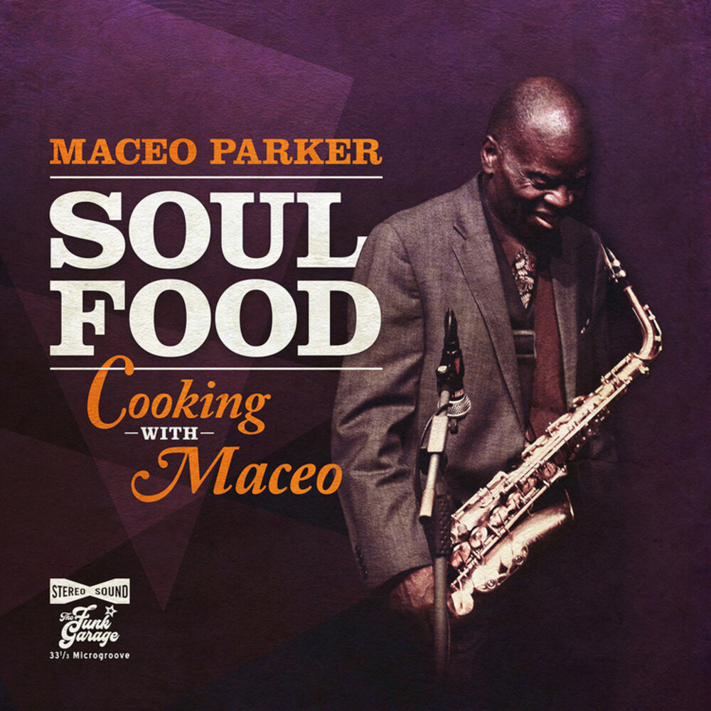 Maceo Paker - Soul Food - Cooking With Maceo