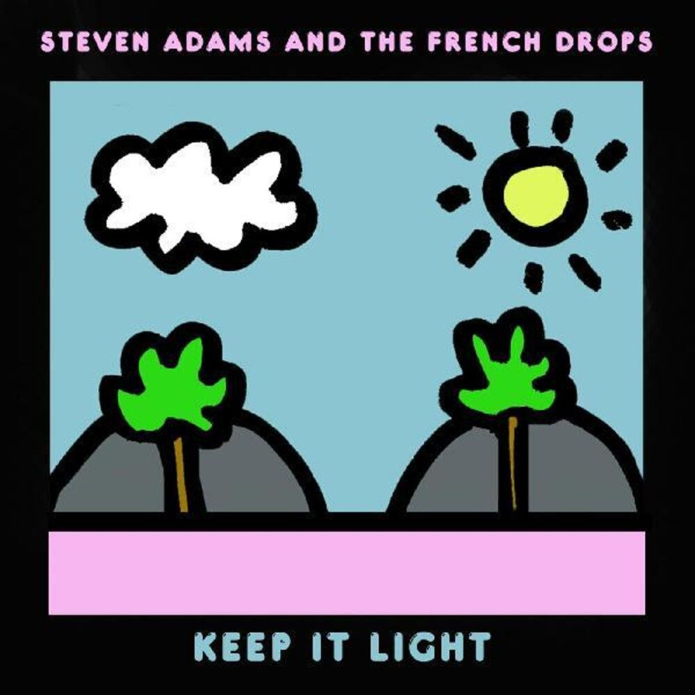 Steven Adams & The French Drops - Keep It Light