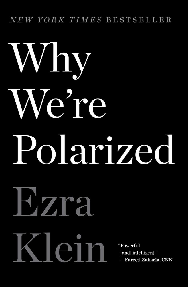 - Why We're Polarized