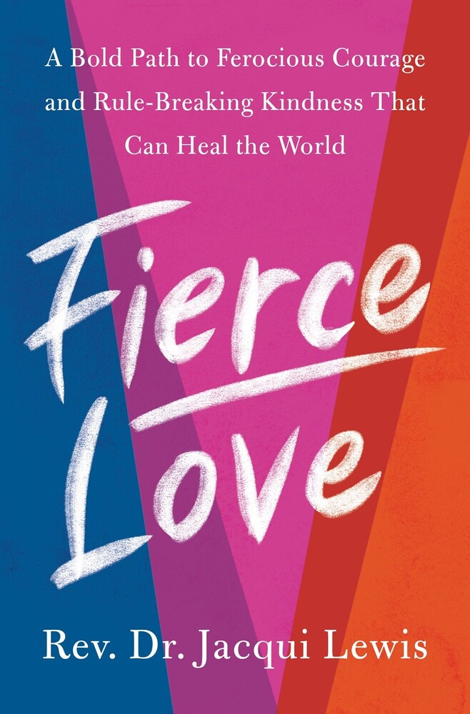 Lewis, Jacqueline J - Fierce Love: A Bold Path to Finding It in Yourself and Building It forHumanity