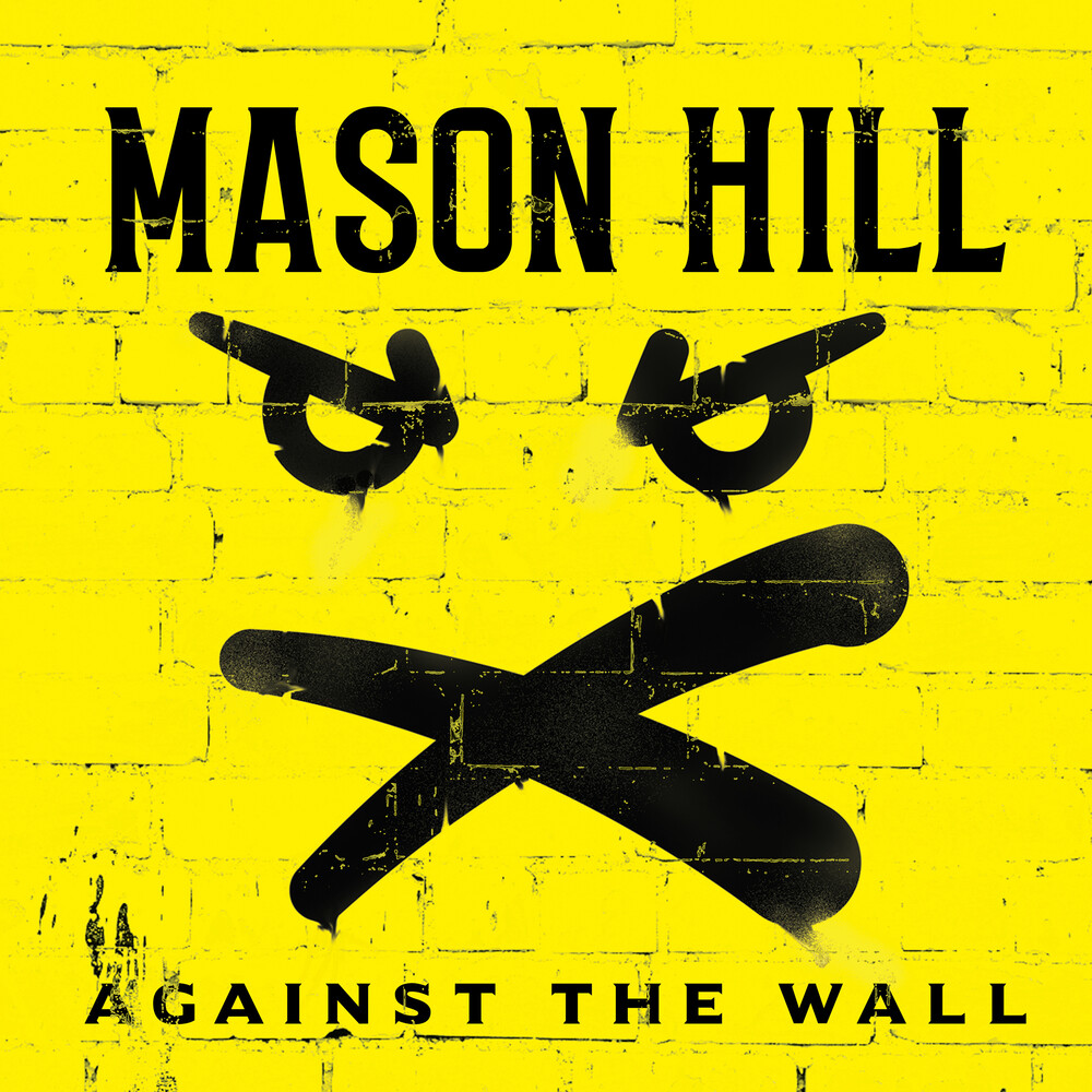 Mason Hill - Against The Wall (Uk)