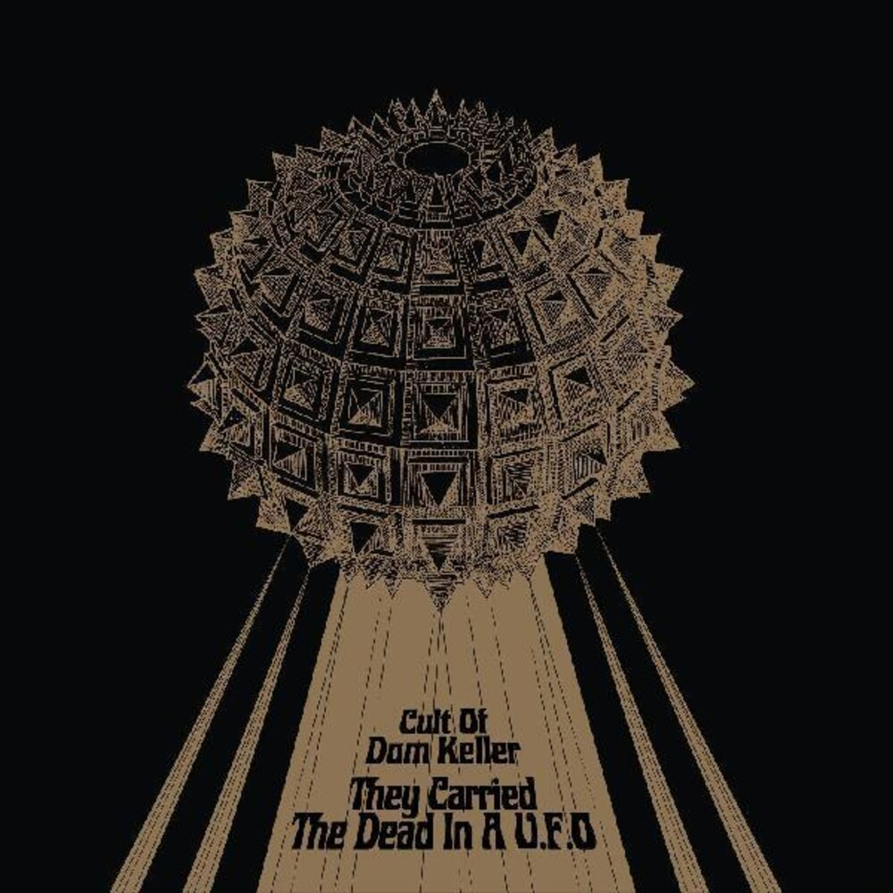 CULT OF DOM KELLER - They Carried The Dead In A U.F.O