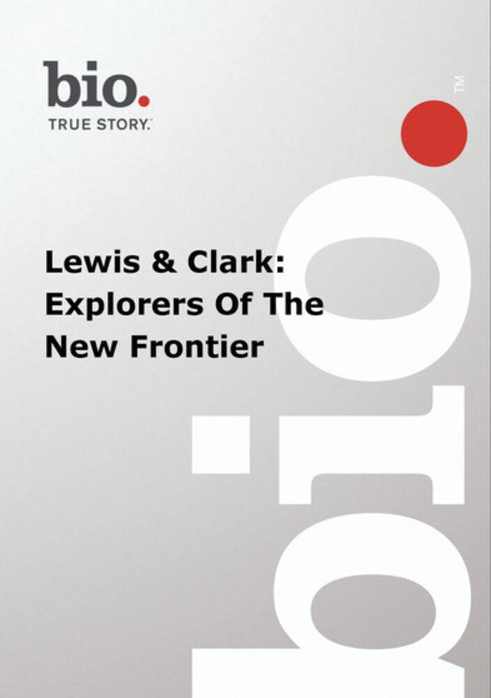 Biography - Biography Lewis & Clark: Explorers of - Biography - Biography Lewis & Clark: Explorers Of
