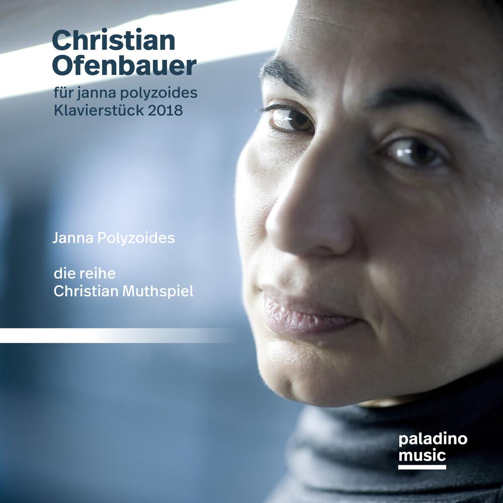 Polyzoides, Janna & Ensemble Die Reihe - Christian Ofenbauer: Works For Piano