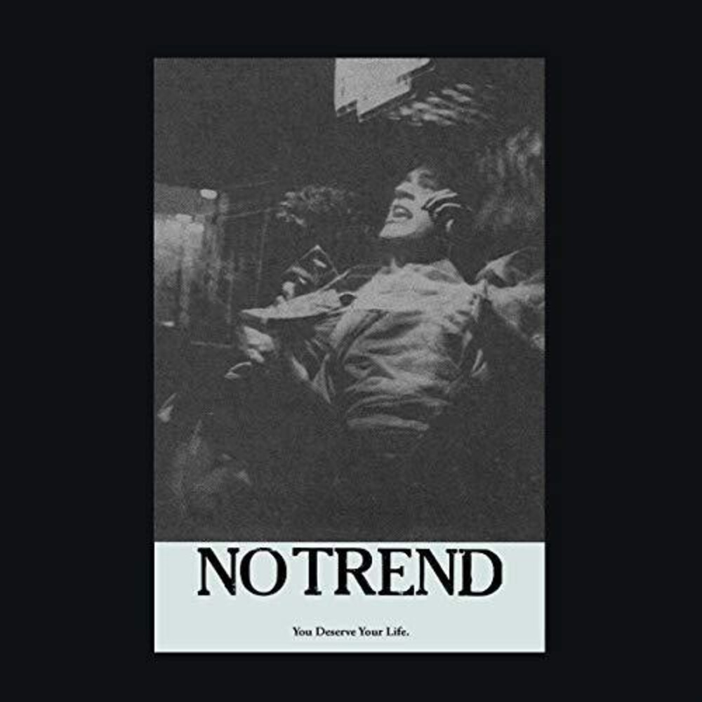No Trend - You Deserve Your Life (Uk)