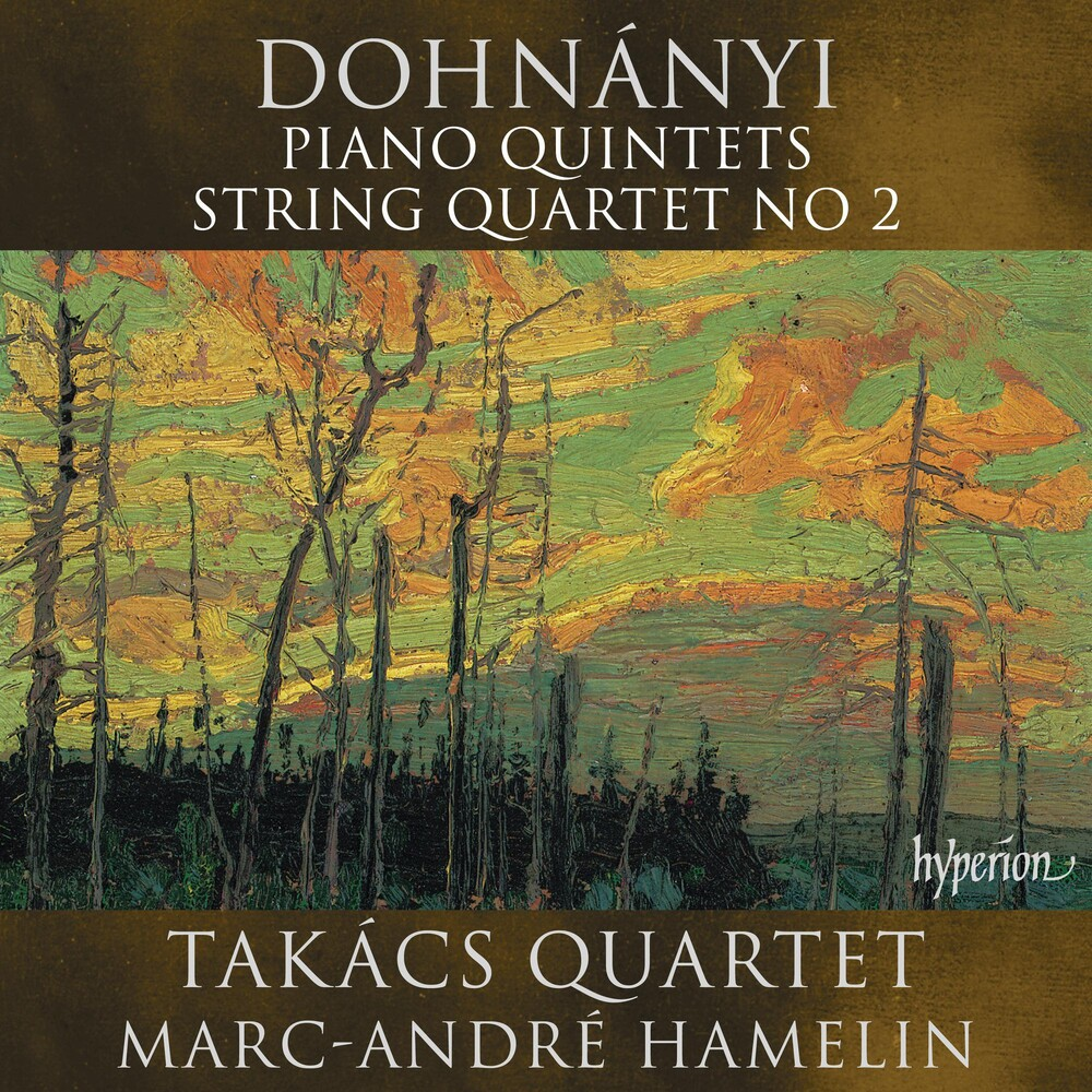 Takacs Quartet / Marc Hamelin -Andre - Dohnanyi: Piano Quintets Nos.1 & 2, String Quartet