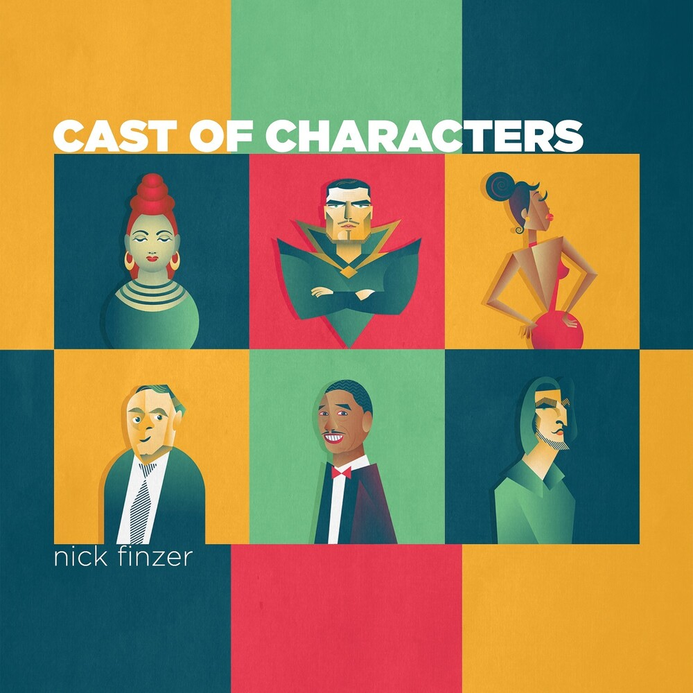 Nick Finzer - Cast Of Characters