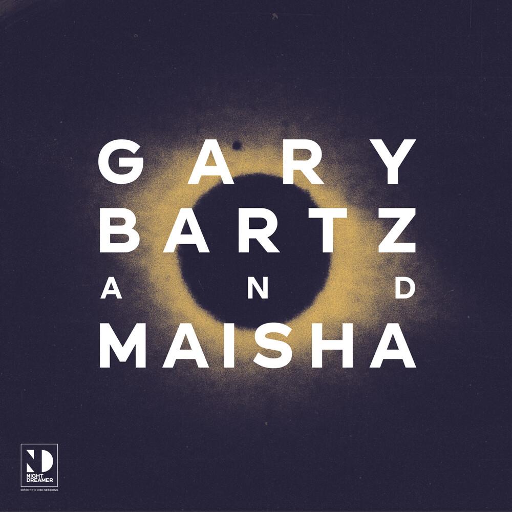 Gary Bartz / Maisha - Night Dreamer Direct-To-Disc Sessions