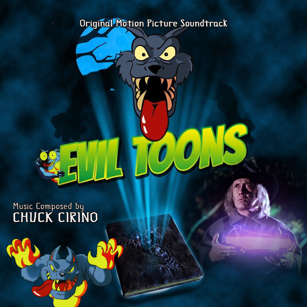 Chuck Cirino - Evil Toons: Original Motion Picture Soundtrack