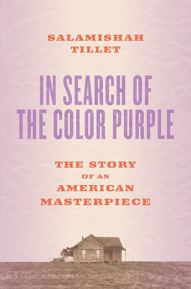 Tillet, Salamishah - In Search of The Color Purple: The Story of an American Masterpiece