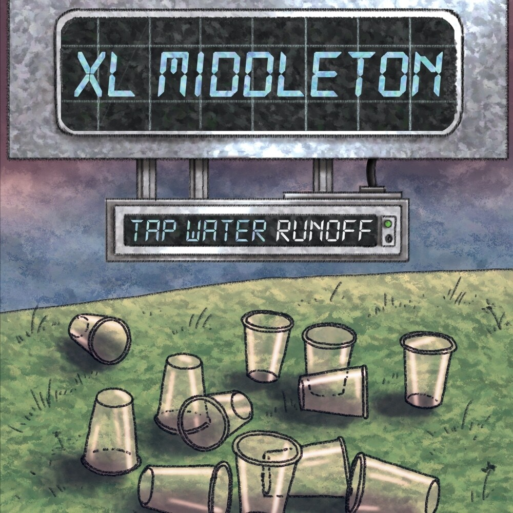 Xl Middleton - Tap Water Runoff
