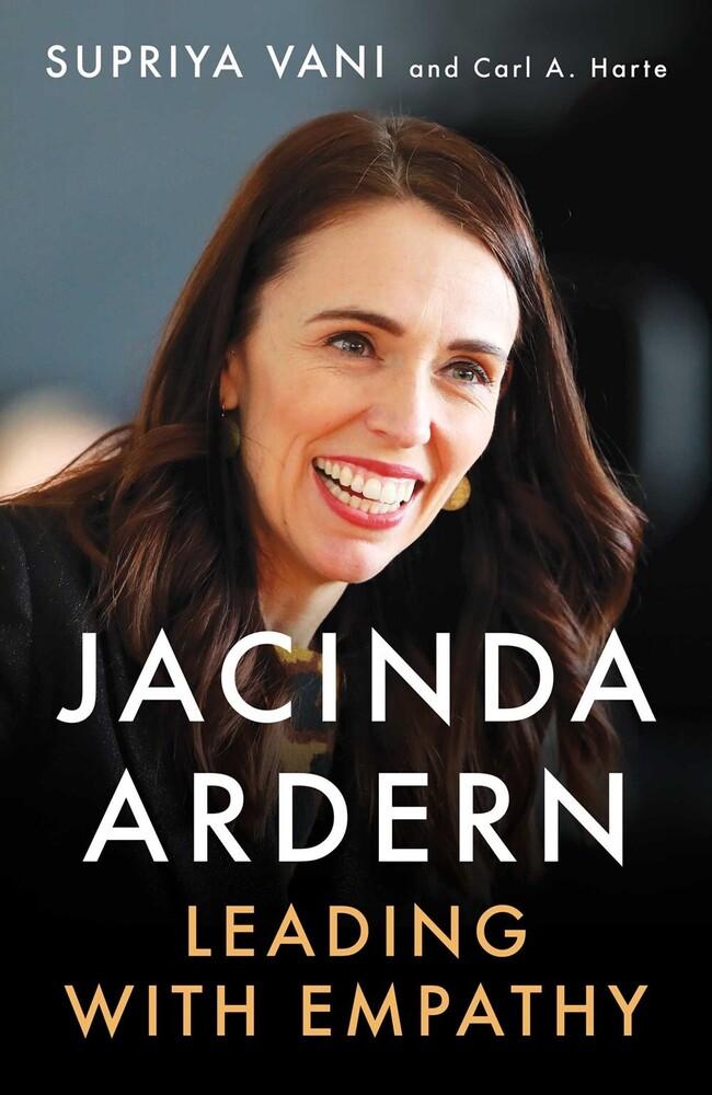 Vani, Supriya / Harte, Carl a - Jacinda Ardern: Leading with Empathy