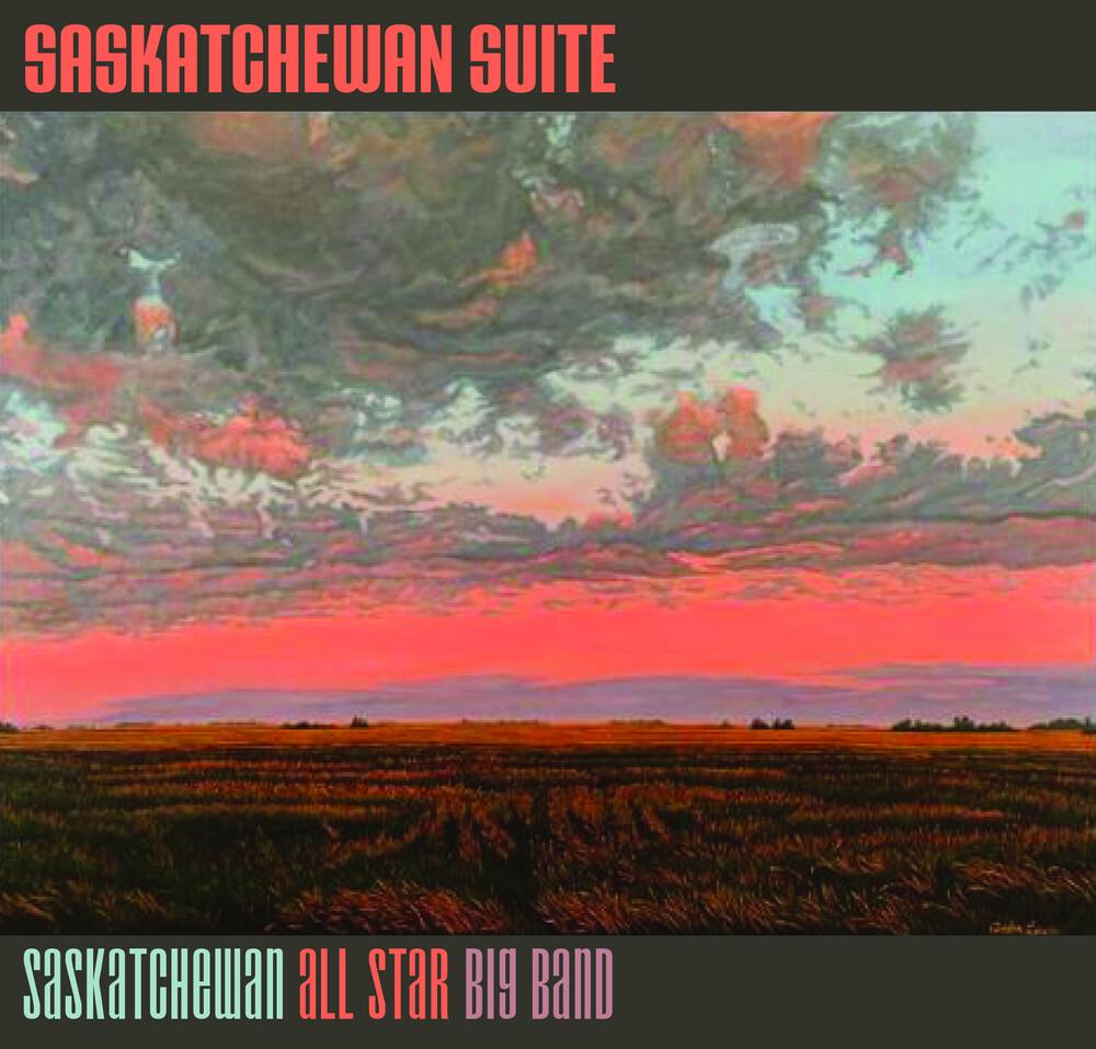 Saskatchewan All Star Big Band - Saskatchewan Suite