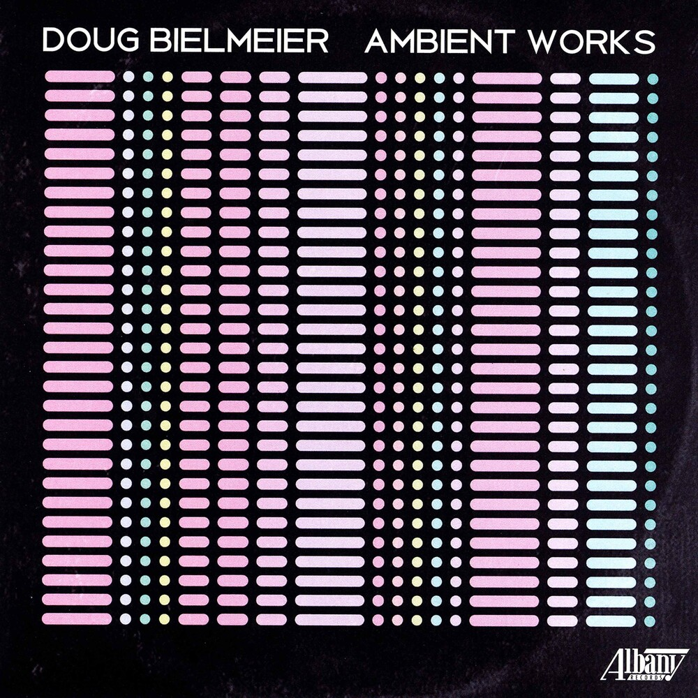 Doug Bielmeier - Ambient Works