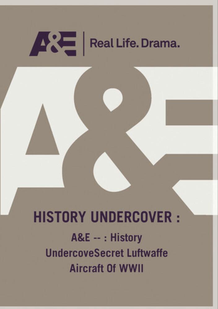 A&E - History Undercovesecret Luftwaffe Aircraft - A&E - History Undercovesecret Luftwaffe Aircraft