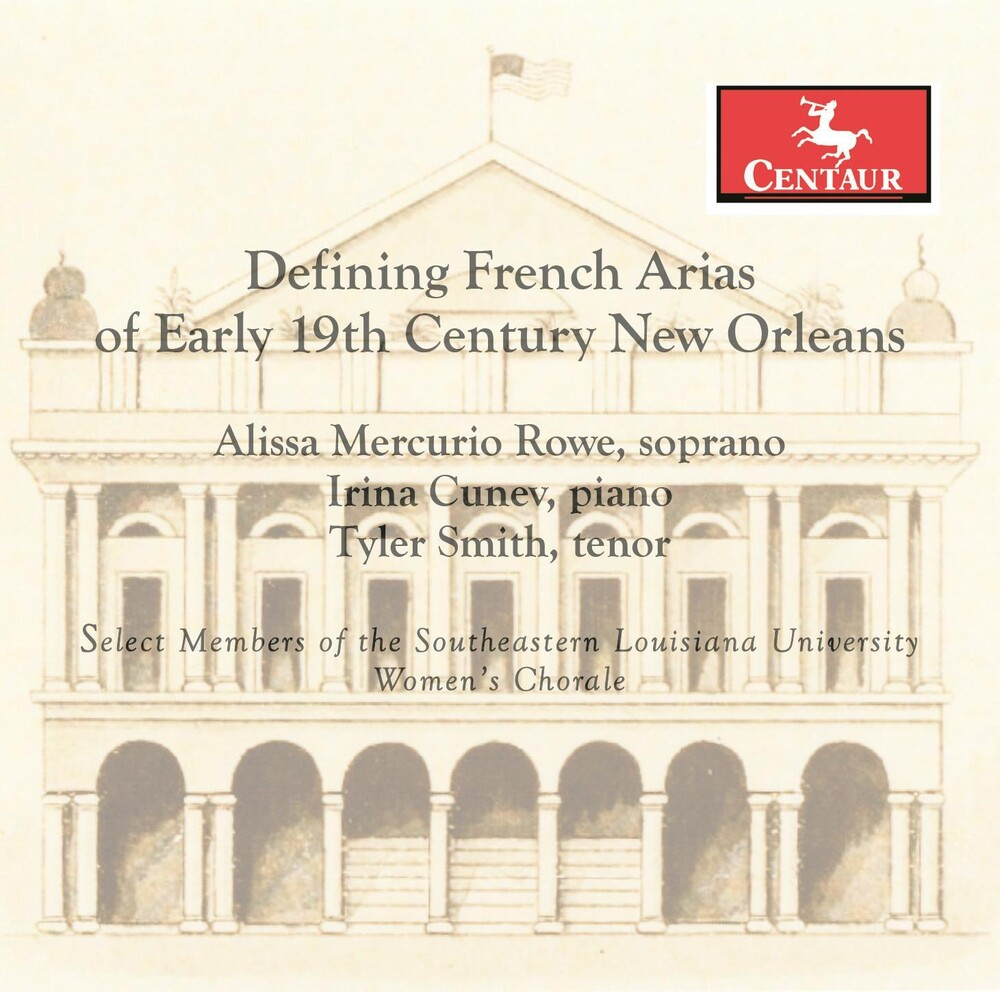 Gretry / Rowe / Smith - French Arias of Early 19th Century New Orleans