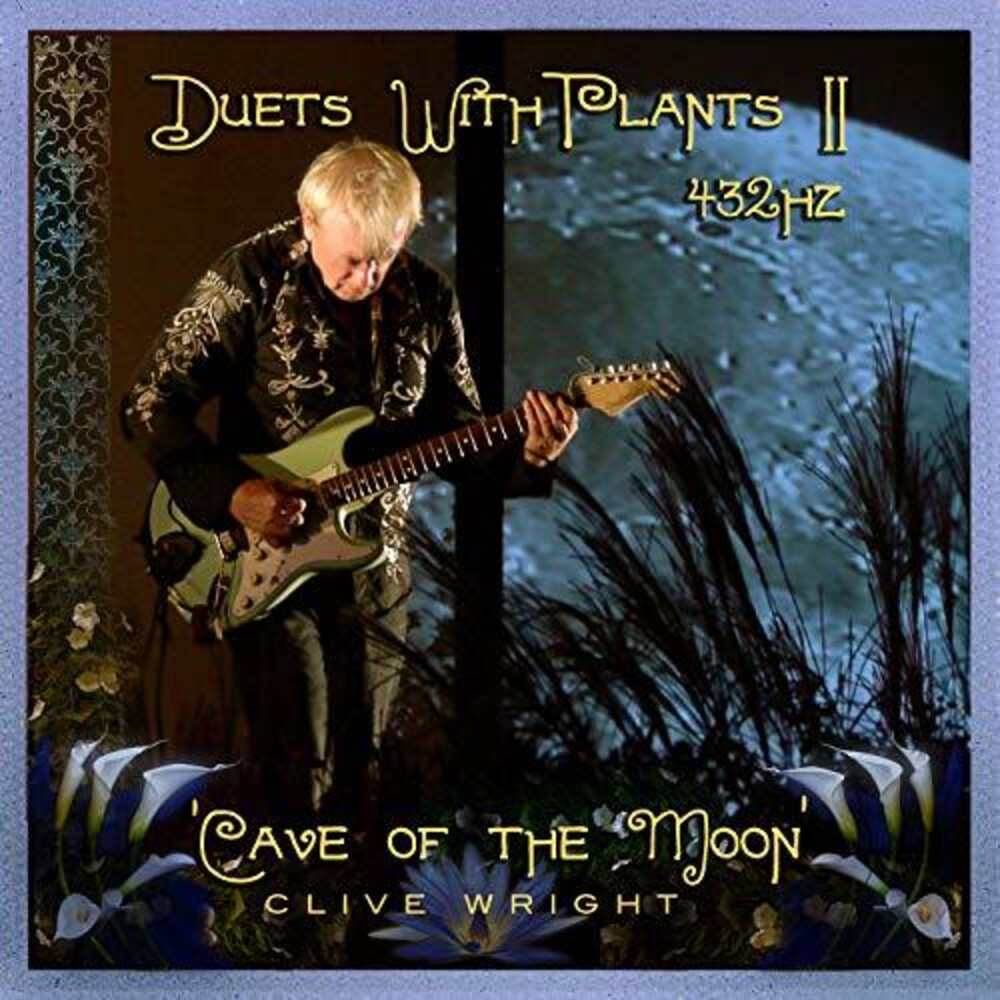 Clive Wright - Duets With Plants Vol. 2: Cave Of The Moon