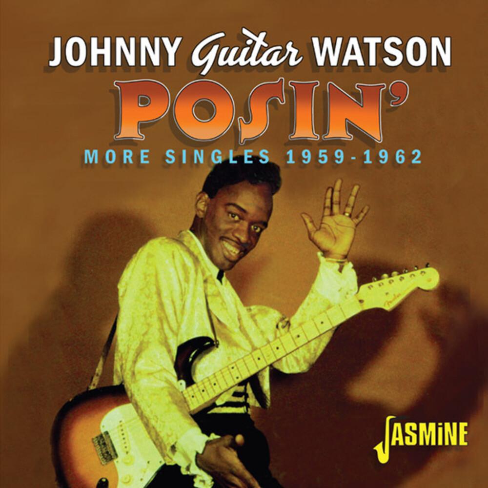 Johnny Watson Guitar - Posin: More Singles 1959-1962 [Remastered] (Uk)