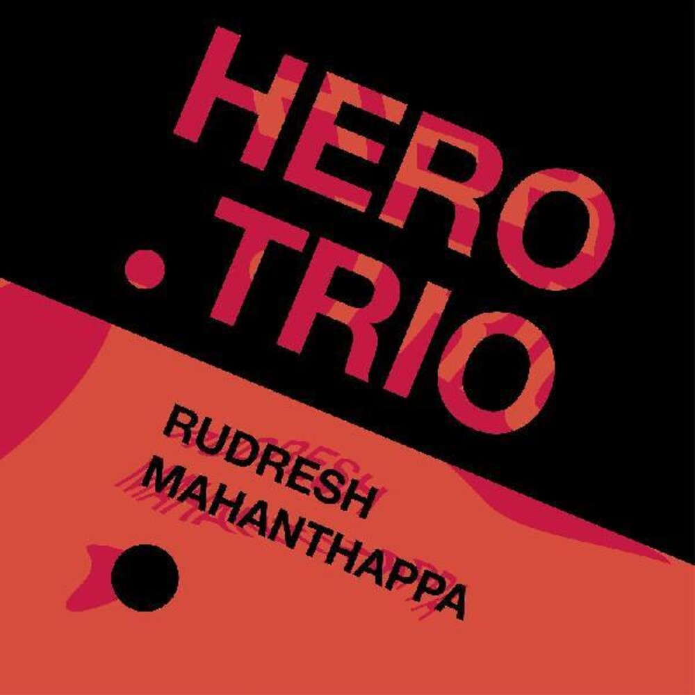 Rudresh Mahanthappa - Hero Trio