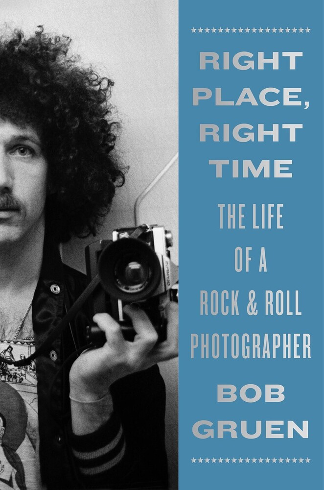 - Right Place, Right Time: The Life of a Rock & Roll Photographer