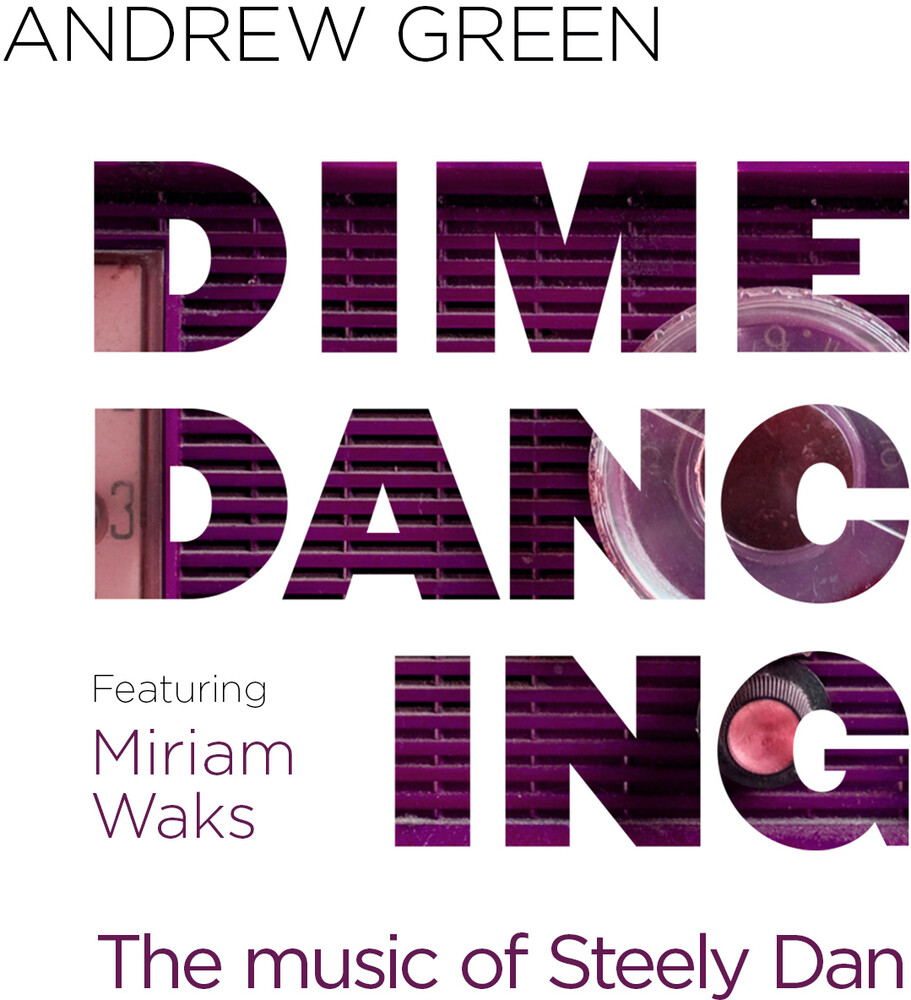 Andrew Green - Dime Dancing: The Music Of Steely Dan