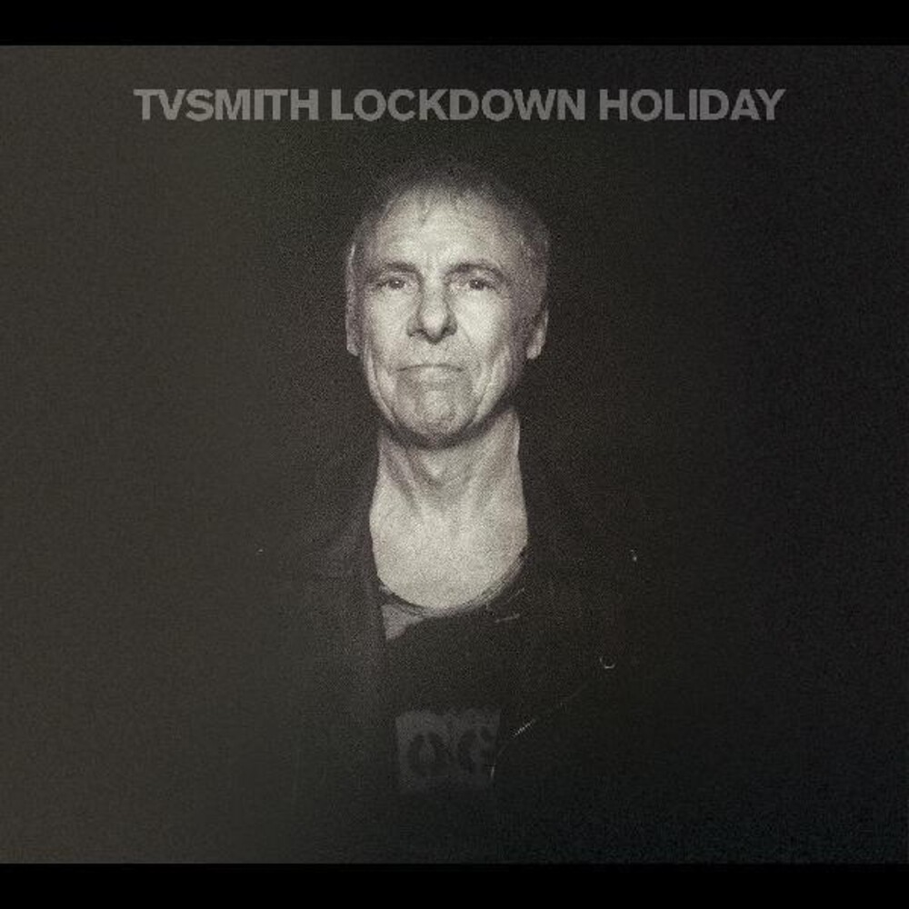 Tv Smith - Lockdown Holiday (Can)