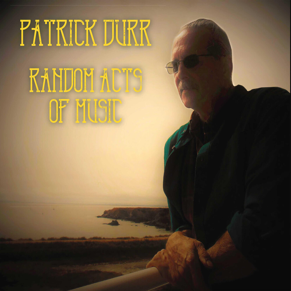 Patrick Durr - Random Acts Of Music