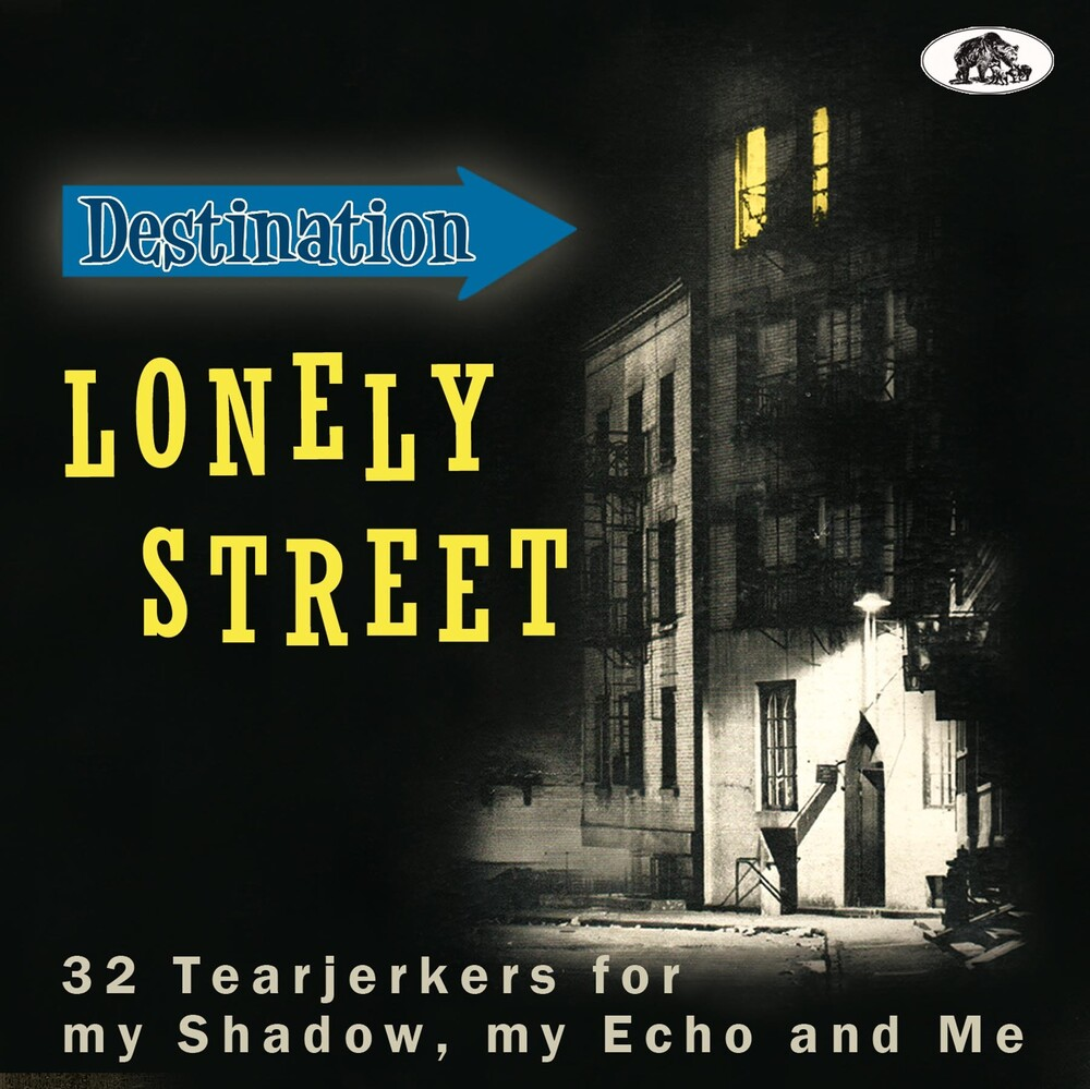 Destination Lonely Street: 32 Tearjerkers / Var - Destination Lonely Street: 32 Tearjerkers For My Shadow, My Echo And  Me (Various Artists)