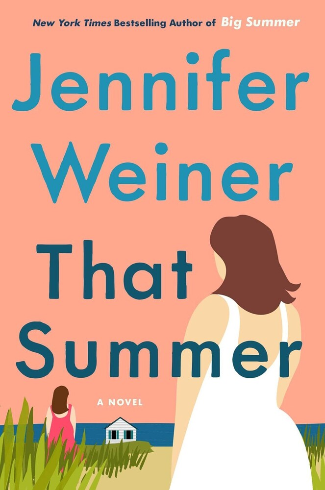 Weiner, Jennifer - That Summer: A Novel