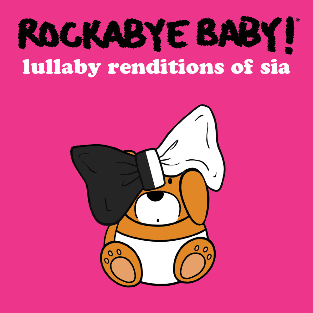 Rockabye Baby! - Lullaby Renditions Of Sia