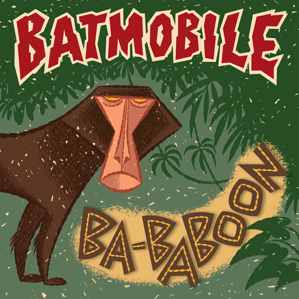 Batmobile - Ba-Baboon / Everybody's Dancin' (But Me) [Colored Vinyl]
