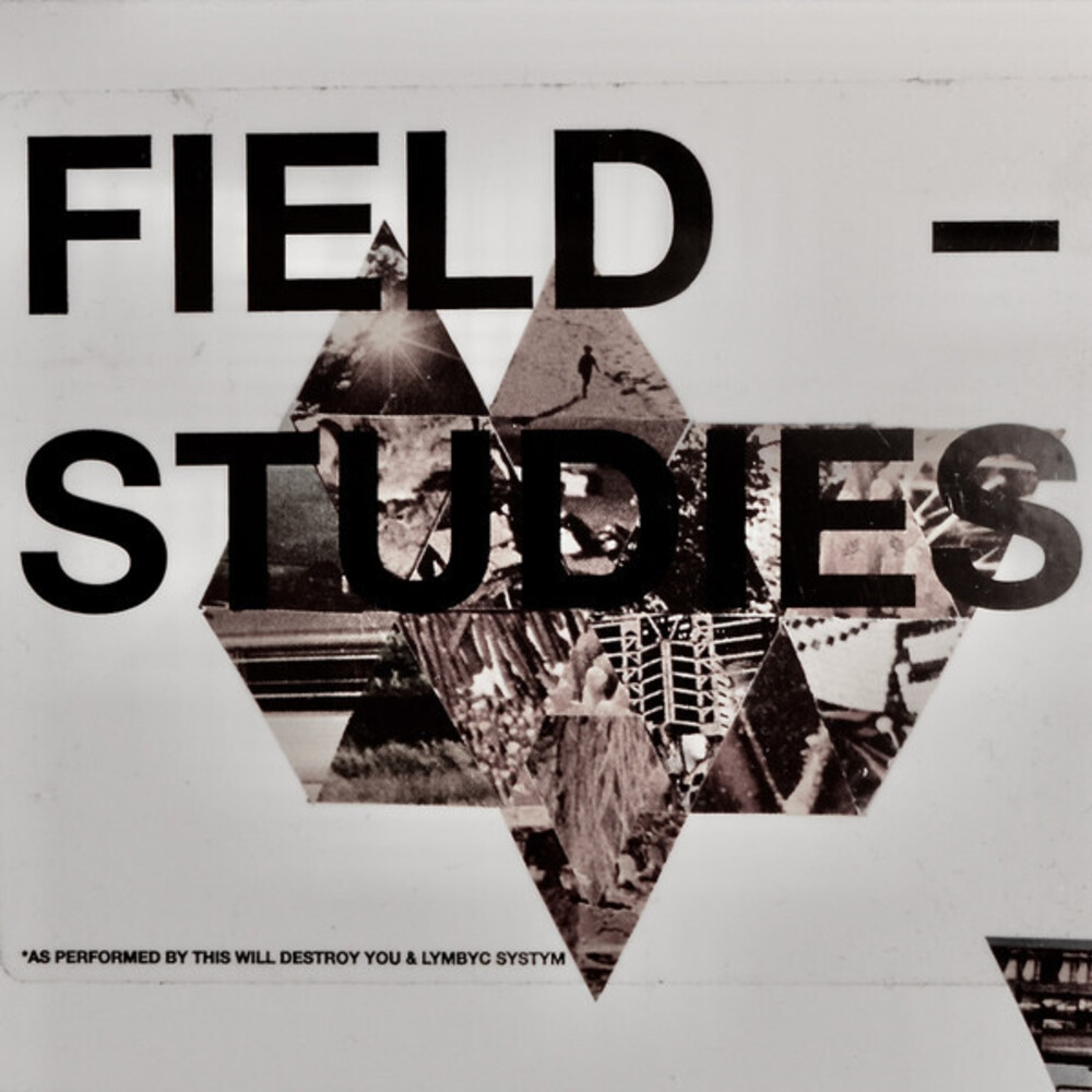 This Will Destroy You & Lymbyc System - Field Studies