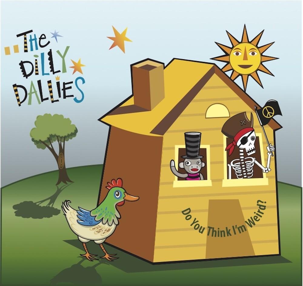 Dilly Dallies - Do You Think I'm Weird [Digipak]