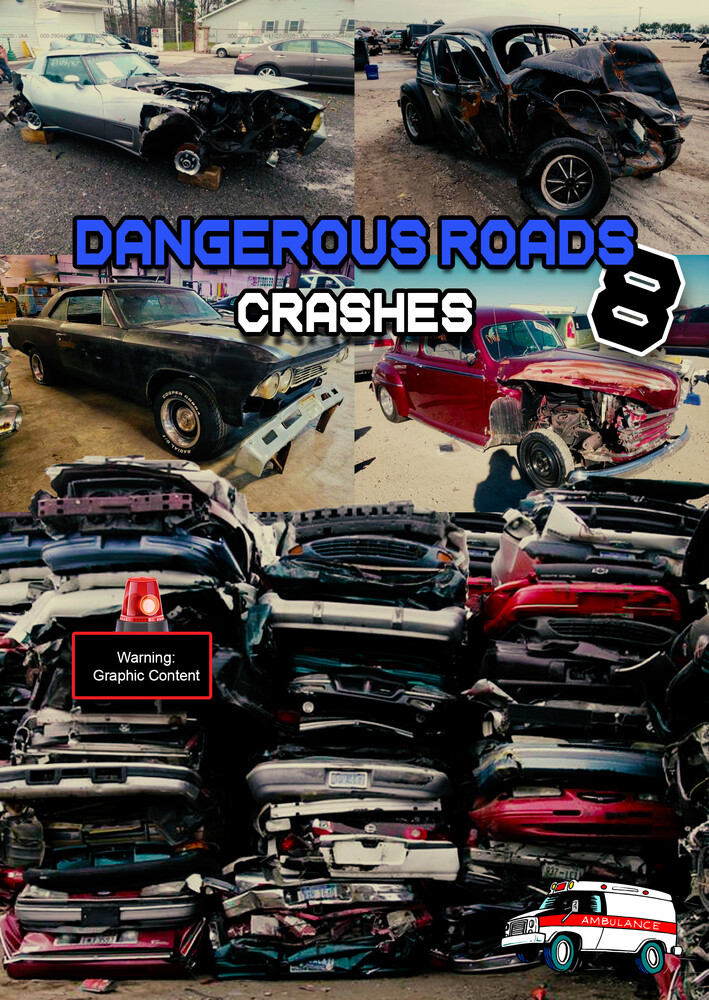 Dangerous Roads 8: Crashes - Dangerous Roads 8: Crashes