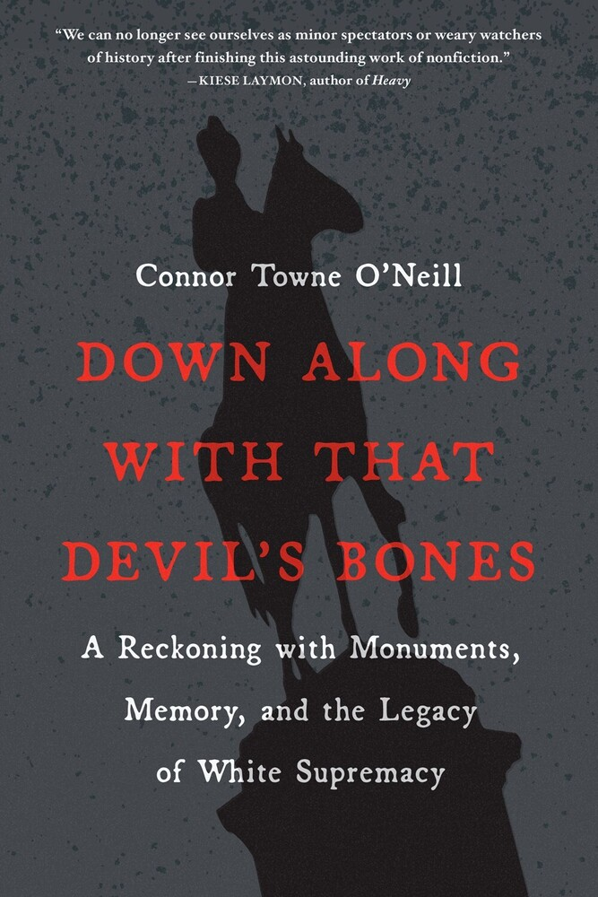Connor O'neill  Towne - Down Along With That Devils Bones (Ppbk)
