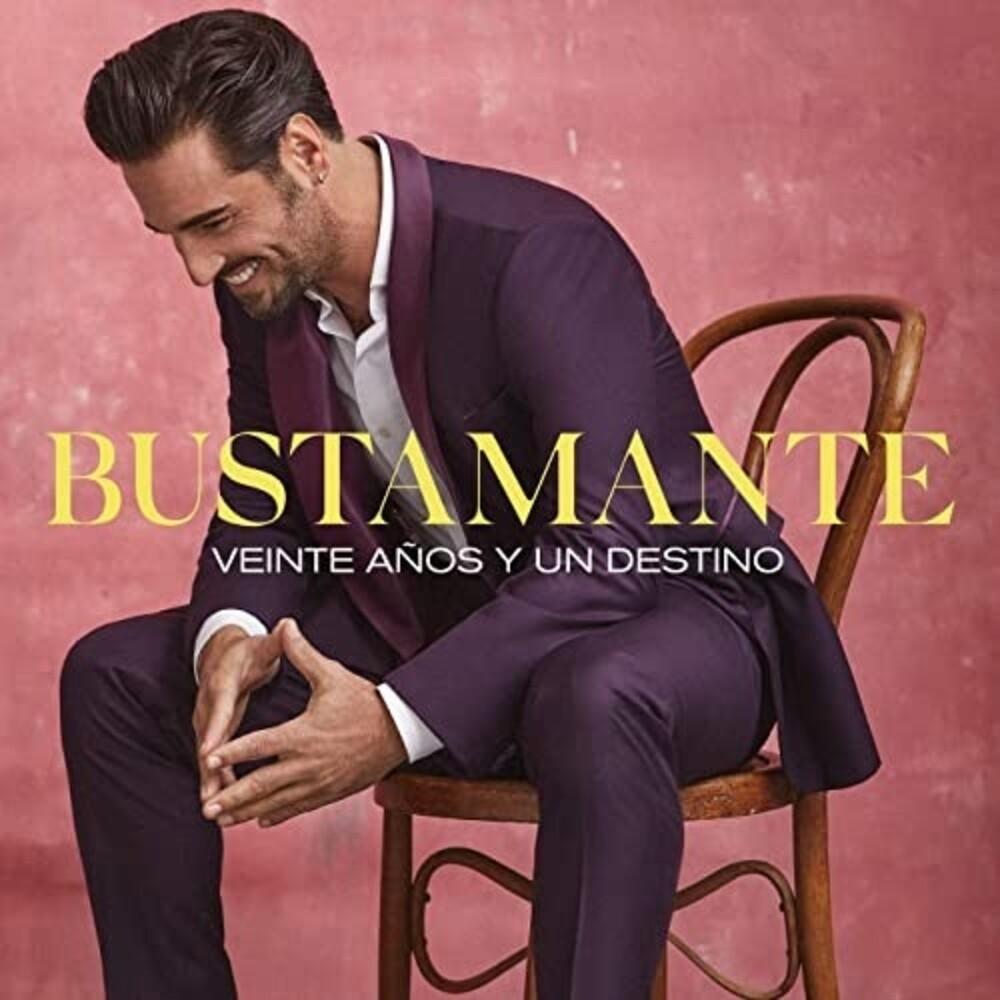 Bustamante - Veinte Anos Y Un Destino (Spa)