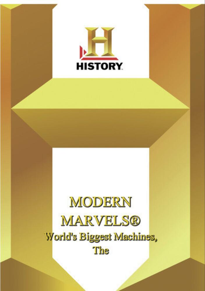 History - Modern Marvels World's Biggest Machines - History - Modern Marvels World's Biggest Machines