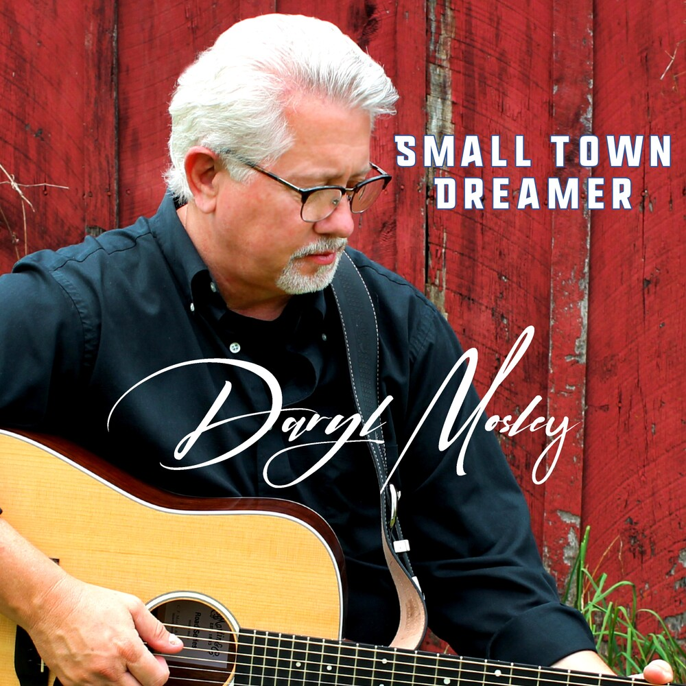 Mosley, Daryl - Small Town Dreamer