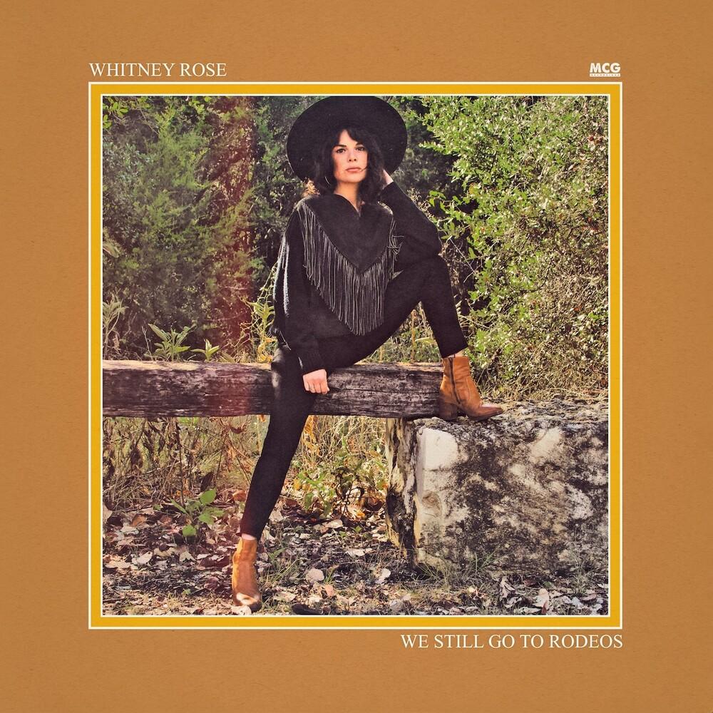 Whitney Rose - We Still Go To Rodeos [LP]