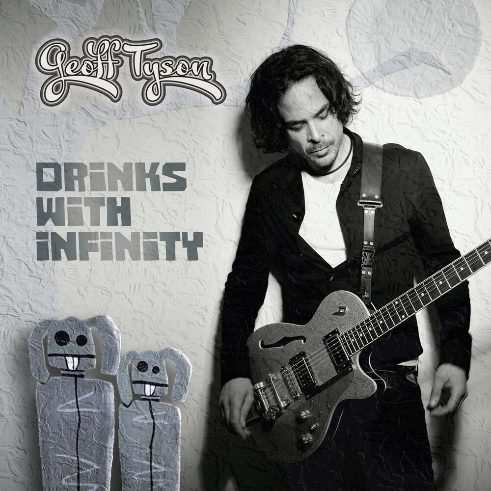 Geoff Tyson - Drinks With Infinity (Uk)