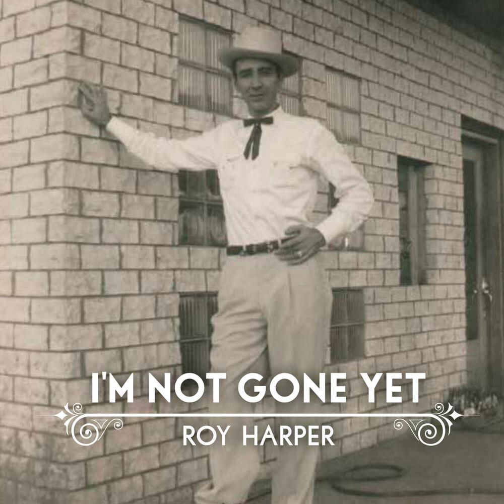 Roy Harper - I'm Not Gone Yet